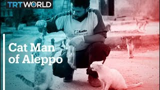 The 'Cat Man of Aleppo' helps community cope with war