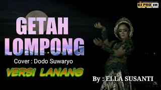 GETAH LOMPONG ( ELLA SUSANTI ) COVER : DODO SUWARYO