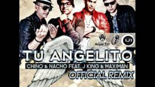 Tu Angelito Oficial Rmx 2011 - Chino & Nacho Feat. J-King & Maximan ( Prod. DJ J.E)