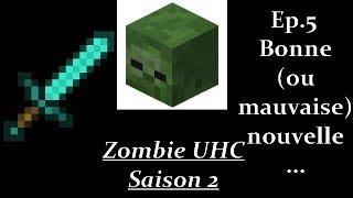 Zombie UHC S2 #5 : Bonne (ou mauvaise) nouvelle...