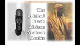 The Original Black African Arabs of Arabia (K.I.K)