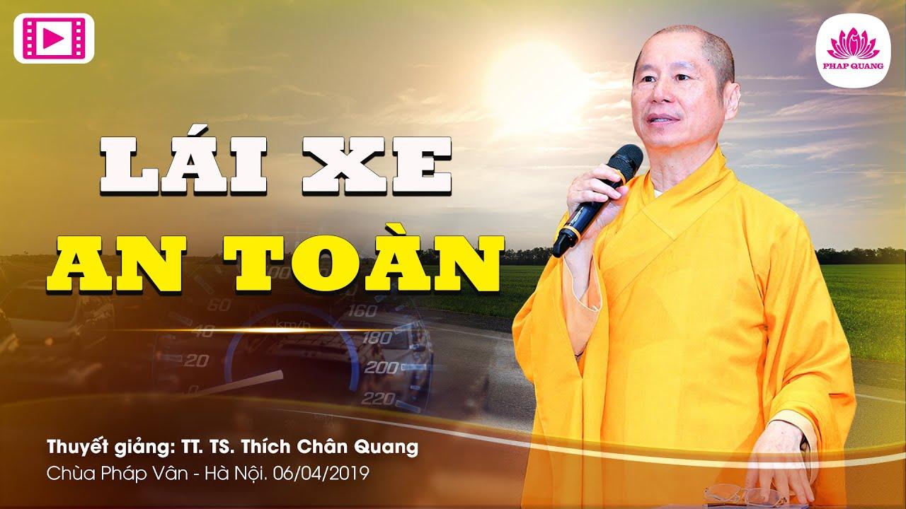 Lái Xe An Toàn – TT Thích Chân Quang