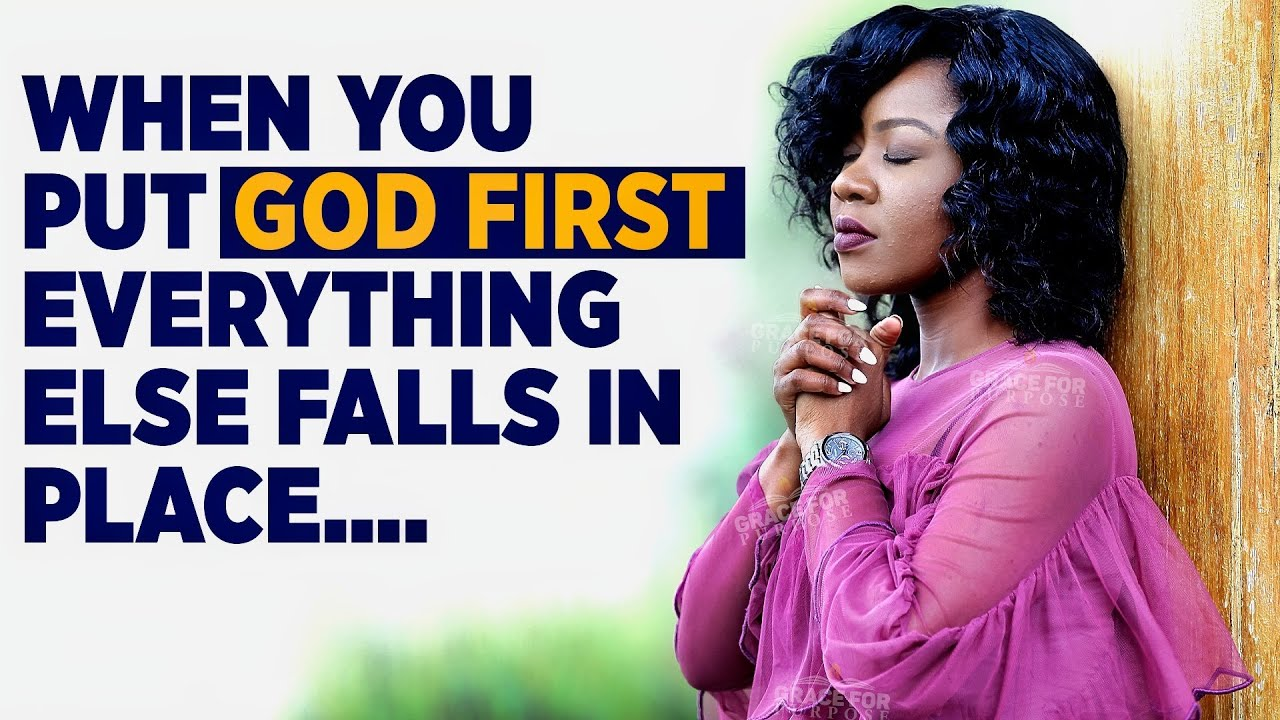 Everything Falls Into Place When You Put God Above Everything (Motivational & Inspirational Serm