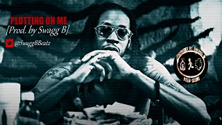 """""""Plotting On Me"""" Instrumental (Future, Gucci Mane, Migos, 2 Chainz Type Beat) [Prod. by Swagg B]"""