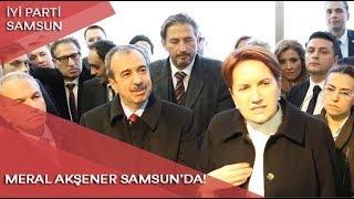 Meral Akşener Samsun'da!