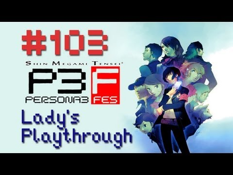 Let's Play Shin Megami Tensei: Persona 3 FES - The Journey - Part 103 [With Commentary]