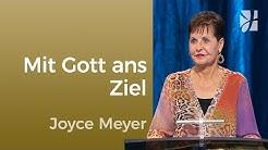 Mit Gottes Hilfe kommst du an dein Ziel – Joyce Meyer – Gedanken und Worte lenken