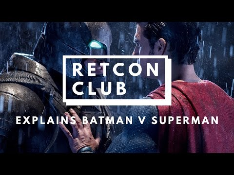 RETCON CLUB - Explains Batman v Superman (Spoilers)