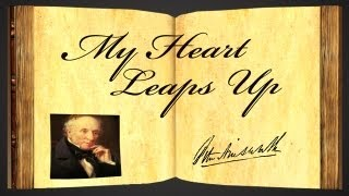 My Heart Leaps Up by William Wordsworth - Poetry Reading