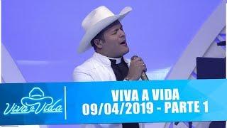 Viva a Vida - 09/04/19 - Parte 1