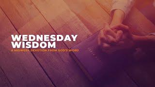 Wednesday Wisdom 8-26-20