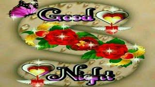 S Letter GOOD NIGHT video