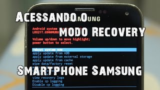 Modo Recovery - Samsung Galaxy S, S2, S3, S4, S5, S6, Note e outros