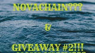 NOVACHAIN UPDATE & GIVEAWAY!!! MONETIZE/CWE