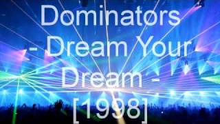 Dominators - Dream Your Dream
