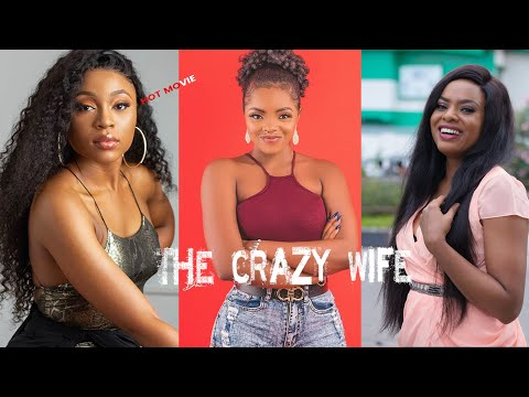 THE CRAZY WIFE - Diary of a crazy Nigerian wife- New Nollywood Movie 2020