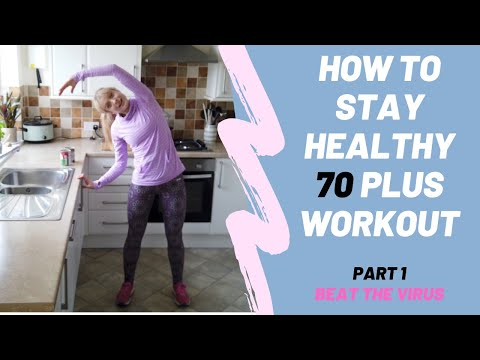Home workout for age 70 plus. Beat the Virus. Keep fit and stay well
