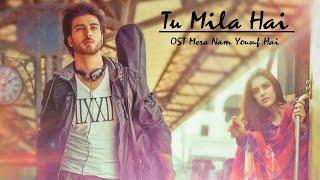 Tu Mila Hai OST Mera Naam Yousuf Hai - Omer Nadeem FT. Zenab Fatimah