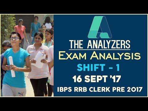 The Analyzers - Exam Analysis Of IBPS RRB CLERK PRE 2017( Shift - 1) 16th September 2017