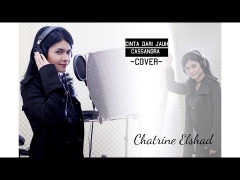 CINTA DARI JAUH - CASSANDRA (COVER) by CHATRINE ELSHAD