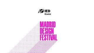 IED Talks: encuentros con creativos (Madrid Design Festival 2018)