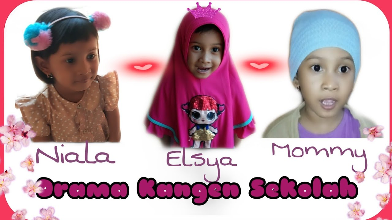 Drama Elsya, Niala, dan Mommy, kangen sekolah