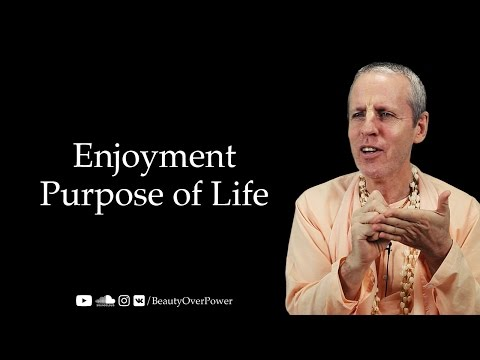 Enjoyment | Purpose of Life
