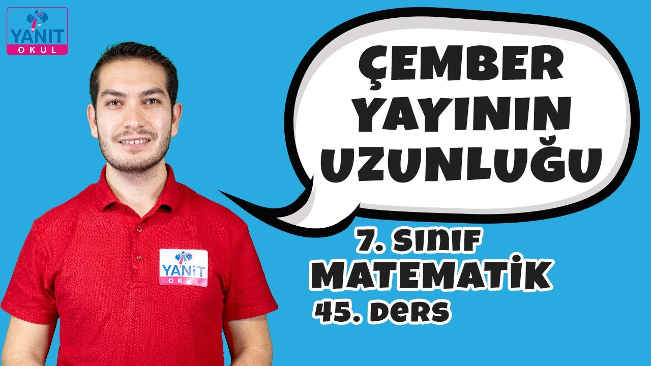 Çember Yayının Uzunluğu   7. Sınıf Matematik Konu Anlatımları