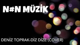 Deniz Toprak-Diz Dize (cover) Nehir ve Nilsu Yelekçi