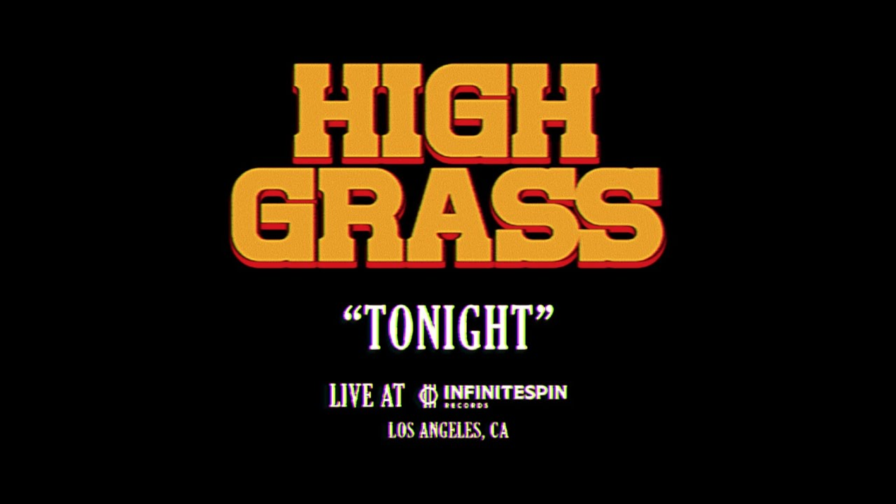 High Grass - Tonight (Live at InfiniteSpin Records)