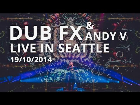 Dub FX & Andy V Live In Seattle 19/10/2014