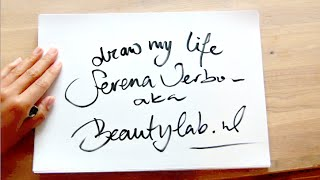 Draw my Life - BeautylabNL - Serena Verbon