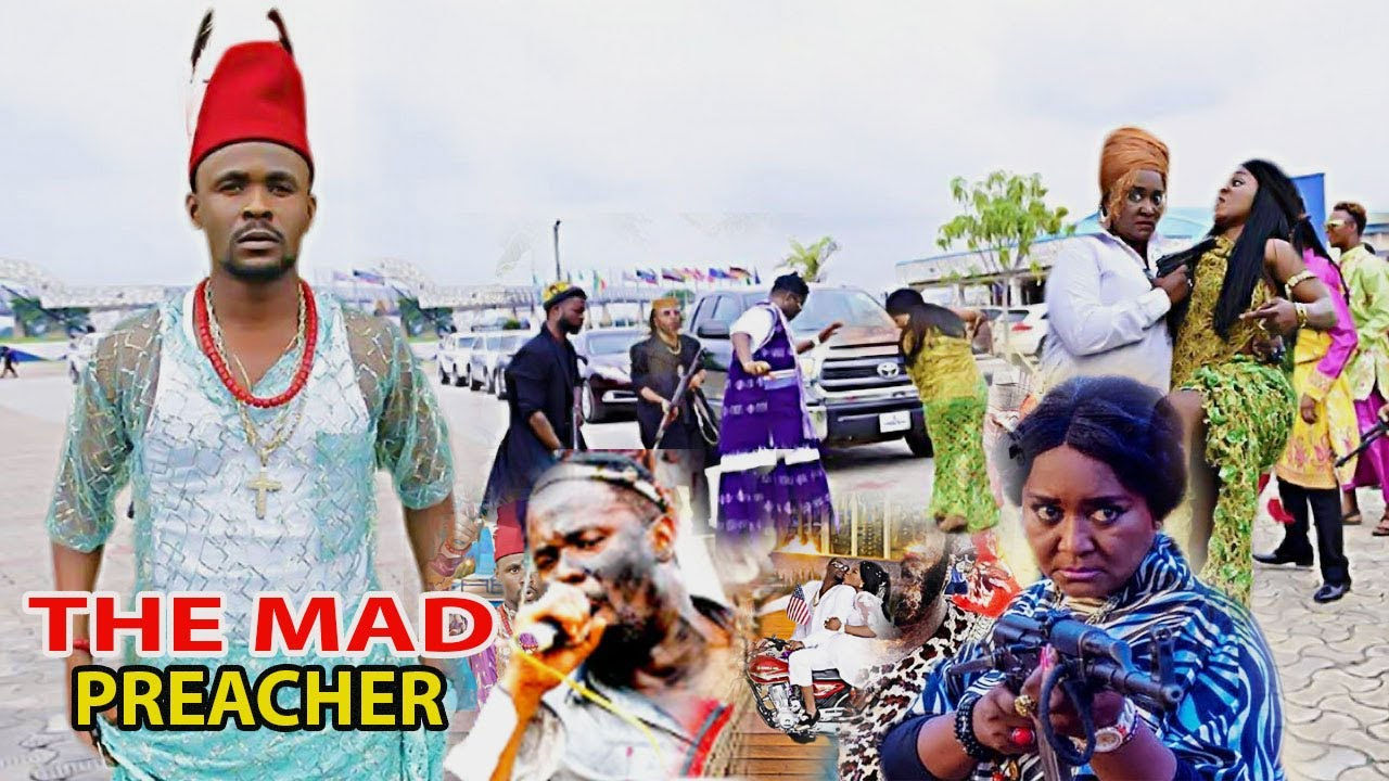Download THE MAD PREACHER complete full movie( NEW MOVIE ) ZUBBY MICHAEL 2021 LATEST NIGERIAN NOLLYWOOD MOVIE