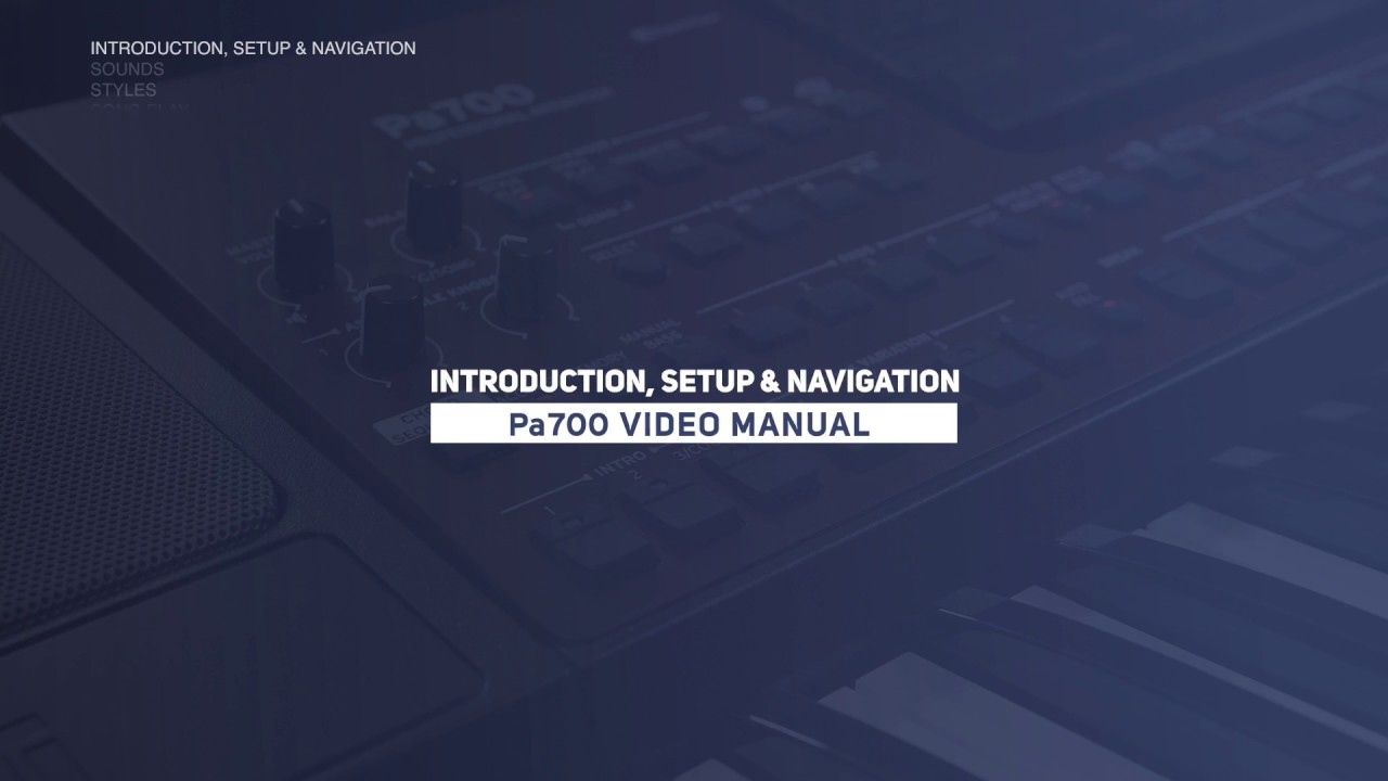 Download Pa700 Video Manual Part 1: Introduction, Setup & Navigation
