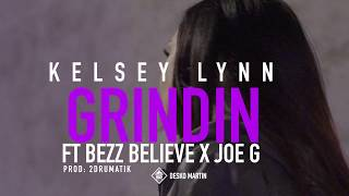 Kelsey Lynn Feat. Bezz Believe & Joe G - Grindin (Produced by Kaz Drumatik) Shot by 11Trak Ent