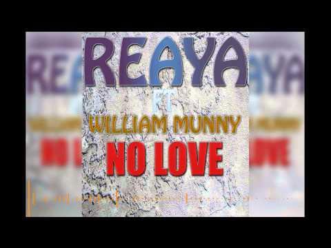 Reaya FT. William Munny - No Love