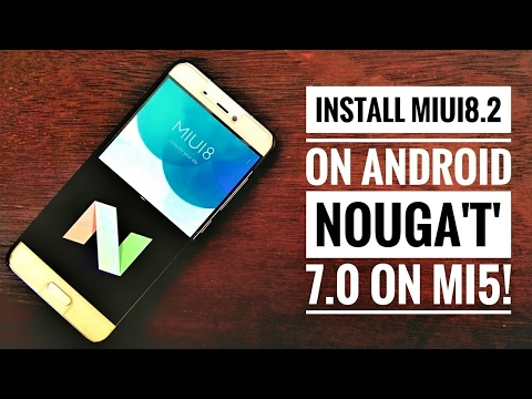 Official Android Nougat 7.0 MIUI8 on Mi5! ~ Interesting!