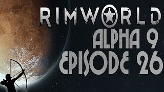 RimWorld Alpha 9 | Ep 26 | Dead Eye | Let