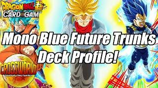 Mono Blue Future Trunks Deck Profile! - Dragon Ball Super Card Game