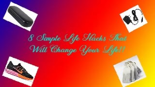 8 simple life hacks that will change your life