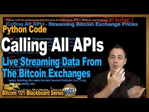 Bitcoin 101 - Calling All APIs - Coding Live Price Data From Bitcoin Exchanges