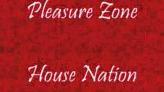 Pleasure Zone - House Nation