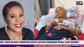 STAR ACTRESS  SHAN GEORGE UNDERGOES SPINAL CORD SURGERY