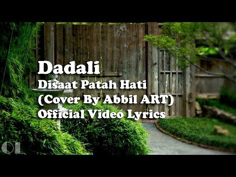 Dadali - Disaat Patah Hati Lyrics [Cover]