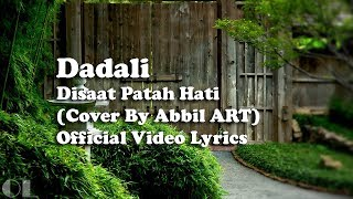 Download Dadali - Disaat Patah Hati Lyrics [Cover] Mp3