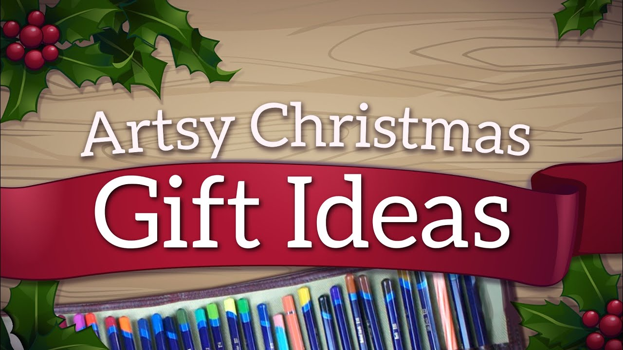 Artsy christmas gift ideas