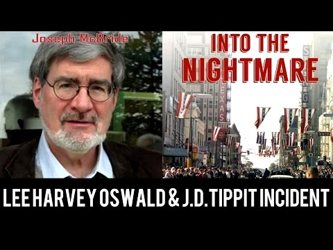 LEE HARVEY OSWALD & the J.D. TIPPIT incident Joseph McBride Night Fright Show