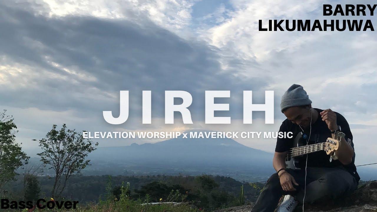 JIREH - Elevation Worship x Maverick City Music // Barry Likumahuwa Bass Cover