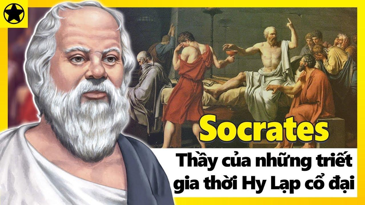 Socrates – Thầy Của Những Triết Gia Vĩ Đại Nhất Thời Hy Lạp Cổ Đại