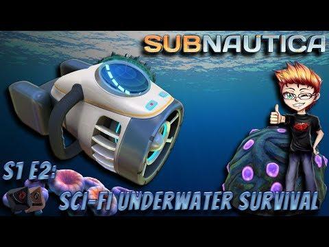 Subnautica S1E2 - Sci-Fi Underwater Survival